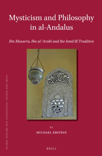 Mysticism and Philosophy in al-Andalus (Islamic History and Civilization)