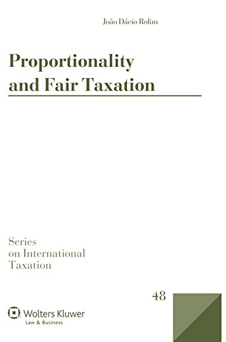 Proportionality and Fair Taxation (Series on International Taxation)