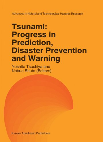 Tsunami: Progress in Prediction, Disaster Prevention and Warning (Advances in Natural and Technological Hazards Research)
