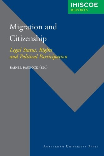 Migration and citizenship: Legal Status, Rights and Political Participation (IMISCOE Reports)