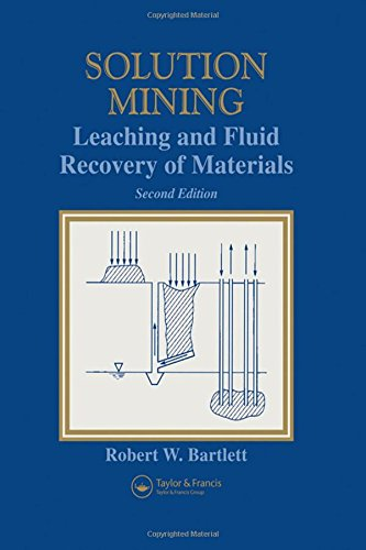 Solution Mining 2e: Leaching and Fluid Recovery of Materials