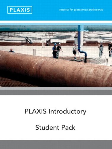 Plaxis Introductory: Student Pack and Tutorial Manual 2010