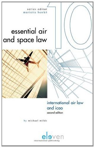 International Air Law and ICAO (Essential Air and Space Law)