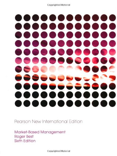 Market-Based Management: Pearson New International Edition