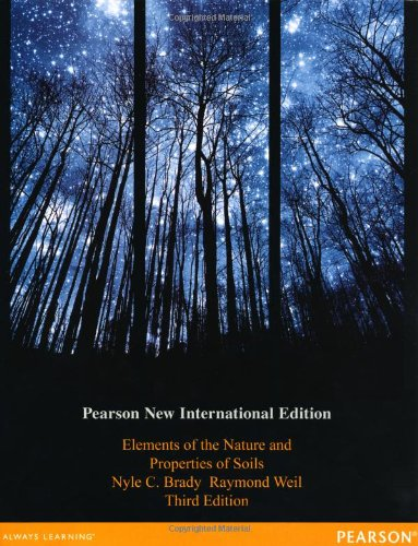 Elements of the Nature and Properties of Soils: Pearson New International Edition