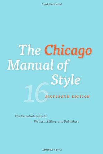 The Chicago Manual of Style: The Essential Guide for Writers, Editors and Publishers