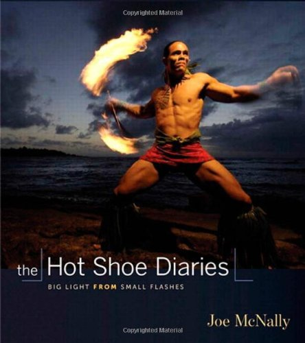 The Hot Shoe Diaries: Big Light from Small Flashes: Creative Applications of Small Flashes (Voices That Matter)