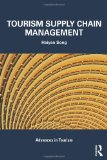 Tourism Supply Chain Management (Advances in Tourism)