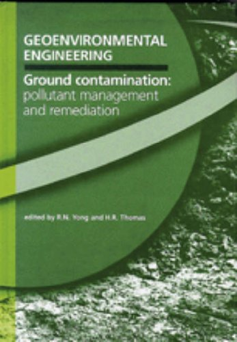Geoenvironmental Engineering Ground Contamination: Pollutant Management and Remediation