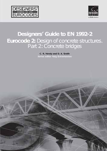 Designers  Guide to En 1992 Eurocode 2: Concrete Bridges Part 2: Design of Concrete Structures (Designers  Guide to Eurocodes)