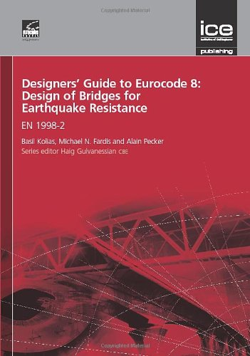 Designers  Guide to Eurocode 8: Design of Bridges for Earthquake Resistance: EN 1998-2 (Designers  Guide to Eurocodes)