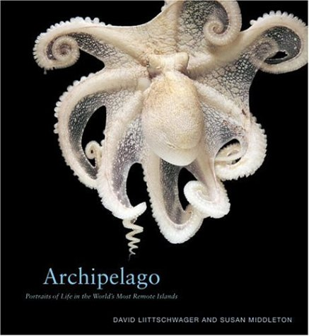 Archipelago: Portraits of Life in the World s Most Remote Island Sanctuary