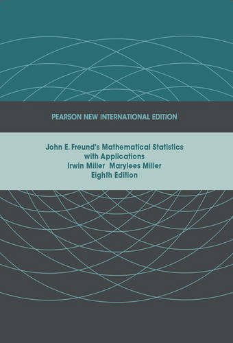 John E. Freund s Mathematical Statistics with Applications