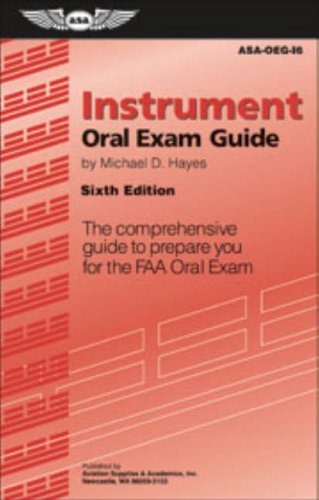 Instrument Oral Exam Guide: The Comprehensive Guide to Prepare You for the FAA Oral Exam (Oral Exam Guide)