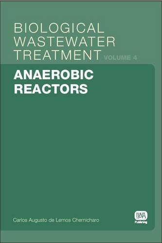 Anaerobic Reactors: Biological Wastewater Treatment Volume 4 (Biological Wastewater Treatment Series)