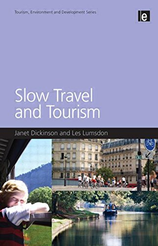 Slow Travel and Tourism (Tourism, Environment and Development)