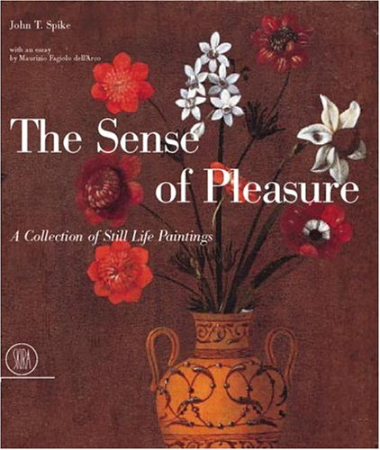 The Sense of Pleasure: A Collection of Still-life Paintings