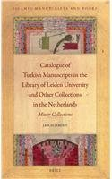 Catalogue of the Turkish Manuscripts in the Leiden University Library and Other Collections in the Netherlands: Minor Collections (Islamic Manuscripts and Books)