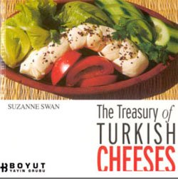 The Treasury of Turkish Cheeses Türkiye'nin Peynir Hazineleri